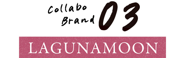 Collabo Brand 03[LAGUNAMOON]